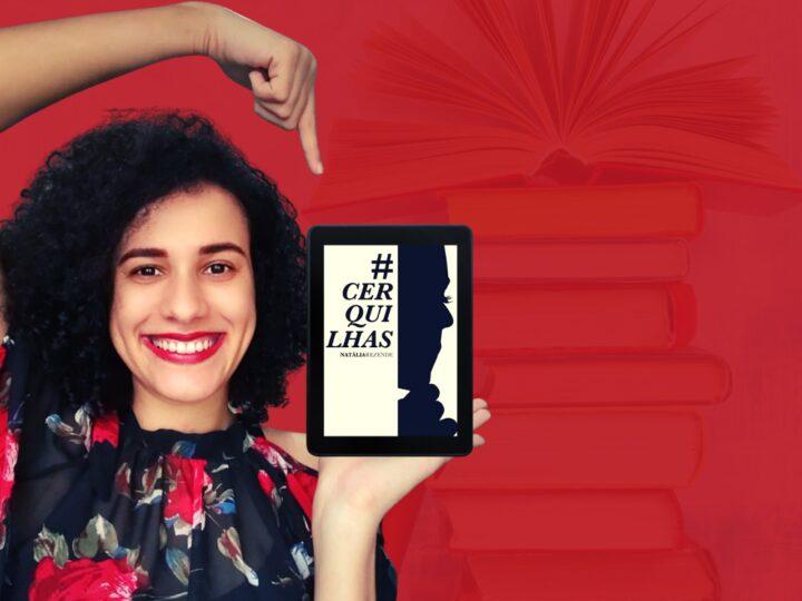 #Cerquilhas: Um livro sobre amores na era digital e o enfrentamento de relações abusivas